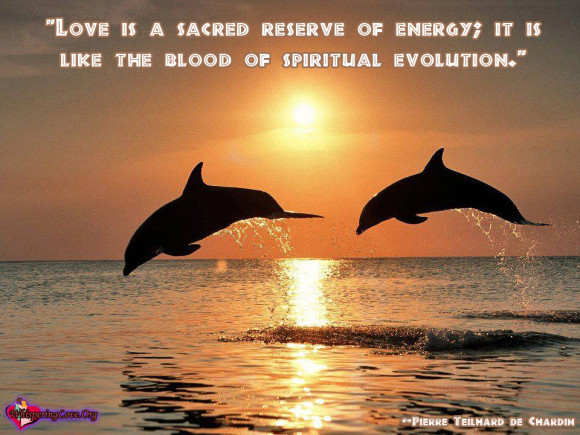WhisperingLove.Org-love-energy-spiritual-blood-sacred-Pierre-Teilhard-de-Chardin-580x435